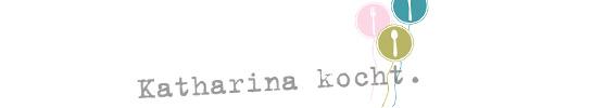 katharina-kocht