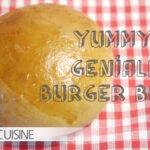 Burger Buns – nur noch selbst gemacht!
